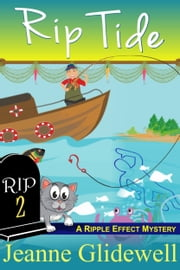 Rip Tide (A Ripple Effect Cozy Mystery, Book 2) ebook by Jeanne Glidewell