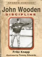 John Wooden: Discipline ebook by Fritz Knapp