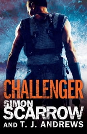 Arena: Challenger (Part Two of the Roman Arena Series) ebook by Simon Scarrow,T. J. Andrews