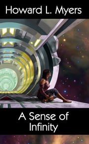 A Sense of Infinity ebook by Howard L. Myers,Eric Flint