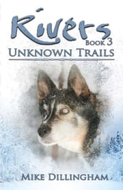 Rivers - Unknown Trails ebook by Mike Dillingham
