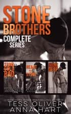 Stone Brothers Complete Series - Box Set ebook by Tess Oliver, Anna Hart