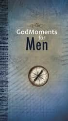 GodMoments for Men (eBook) ebook by Andrew Holmes