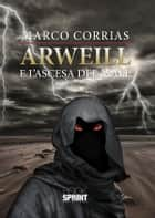 Arweill e l'ascesa del male ebook by Marco Corrias
