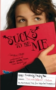 Sucks to Be Me - The All-True Confessions of Mina Hamilton, Teen Vampire (maybe) ebook by Kimberly Pauley