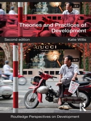 Theories and Practices of Development ebook by Katie Willis