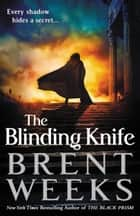 The Blinding Knife ebook by Brent Weeks