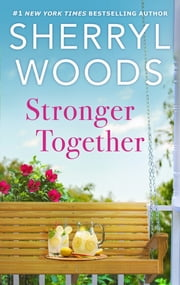 Stronger Together ebook by Sherryl Woods