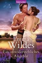 Ein unwiderstehliches Angebot - Roman ebook by Emma Wildes, Juliane Korelski