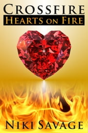 Crossfire: Hearts on Fire ebook by Niki Savage