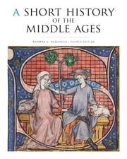A Short History of the Middle Ages, Fourth Edition ebook by Barbara H. Rosenwein