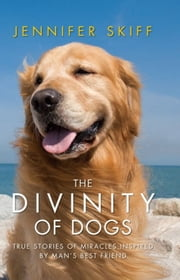 The Divinity of Dogs ebook by Jennifer Skiff