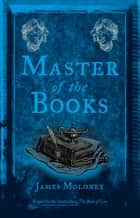 Master Of The Books ekitaplar by James Moloney