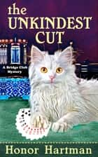 The Unkindest Cut ebook by Honor Hartman