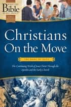 Christians on the Move: The Book of Acts ebook by Dr. Henrietta C. Mears