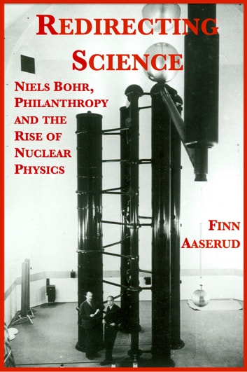 Redirecting: Redirecting Science: Niels Bohr, Philanthropy, And The