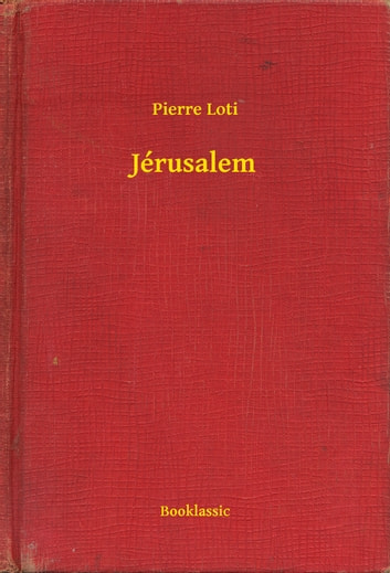 Jérusalem ebook by Pierre Loti