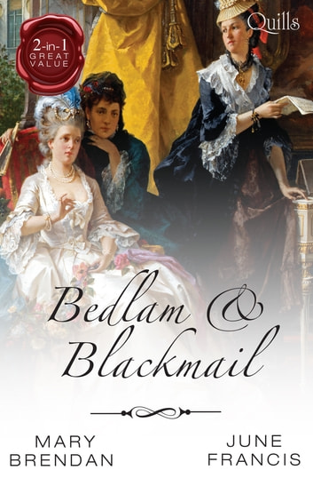 Bedlam And Blackmail/A Date With Dishonour/The Adventurer's Bride ebook by June Francis,Mary Brendan