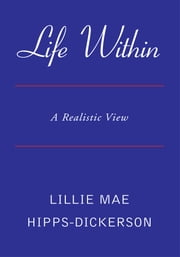 Life Within ebook by Lillie Mae Hipps-Dickerson
