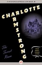 The Turret Room ebook by Charlotte Armstrong