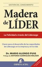 Madera de líder - Edición revisada ebook by Mario Alonso Puig