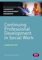 Continuing Professional Development in Social Care ebook by Lynne Rutter