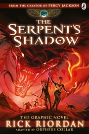 The Serpent's Shadow: The Graphic Novel (The Kane Chronicles Book 3) eBook by Rick Riordan