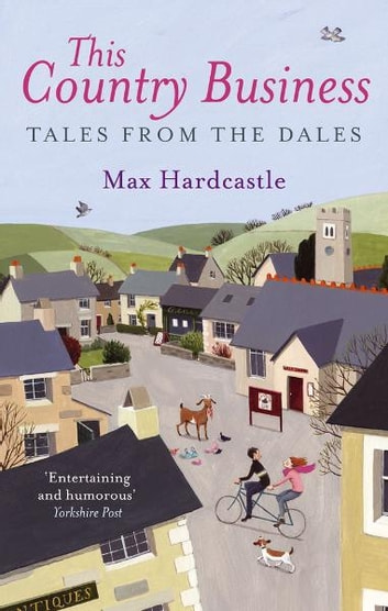 This Country Business - Tales from the Dales ebook by Max Hardcastle