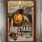 Deadlands: Boneyard audiobook by Seanan McGuire, Emily Bauer