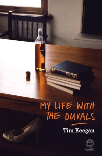 My Life with the Duvals ebook by Tim Keegan