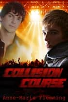 Collision Course ebook by Anne-Marie Flemming