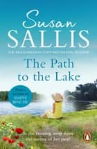 The Path to the Lake - a moving, uplifting and inspiring novel from bestselling author Susan Sallis ebook by