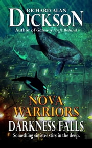 Nova Warriors: Darkness Falls ebook by Richard Alan Dickson