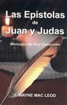 Las Epístolas de Juan y Judas ebook by F. Wayne Mac Leod