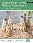 Introduction to Human Resource Management - A Guide to HR in Practice ebook by Charles Leatherbarrow, Janet Fletcher