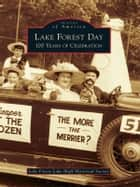 Lake Forest Day ebook by Lake Forest-Lake Bluff Historical Society
