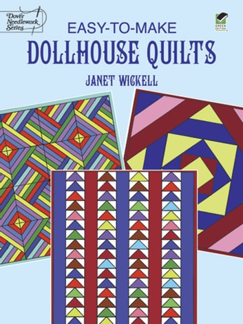 Easy-to-Make Dollhouse Quilts ebook by Janet Wickell