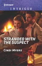 Stranded with the Suspect ebook by Cindi Myers