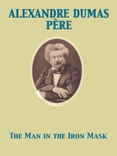 The Man in the Iron Mask ebook by Alexandre Dumas père
