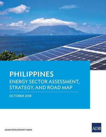 Philippines: Energy Sector Assessment, Strategy, and Road Map ebook by Asian Development Bank