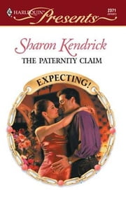 The Paternity Claim ebook by Sharon Kendrick