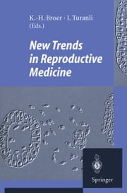 New Trends in Reproductive Medicine ebook by Karl H. Broer,Ismet Turanli