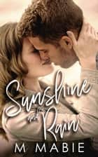 Sunshine and Rain - City Limits, #2 ebook by M. Mabie