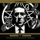 Seven H.P. Lovecraft Stories (Golden Deer Classics) audiobook by H.P Lovecraft