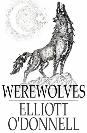 Werewolves ebook by Elliott O'Donnell