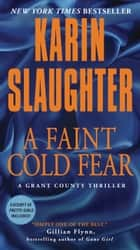 A Faint Cold Fear ebook by Karin Slaughter