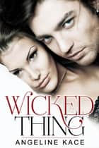Wicked Thing ebook by Angeline Kace