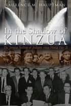 In the Shadow of Kinzua ebook by Laurence M. Hauptman