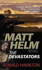 Matt Helm - The Devastators ebook by Donald Hamilton