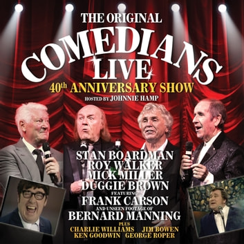 Comedians Live - 40th Anniversary Show audiobook by The Comedians